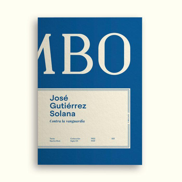 Portada del libro José Gutiérrez Solana - Contra la vanguardia - Colección Siglo XX - Num.001